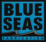 Blue Seas Fabrication